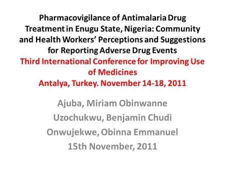 Pharmacovigilance of Antimalaria Drug Treatment in Enugu State, Nigeria: Community and Health Workers' Perceptions and Suggestions for Reporting Adverse.