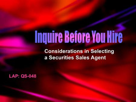 LAP: QS-048 Considerations in Selecting a Securities Sales Agent.