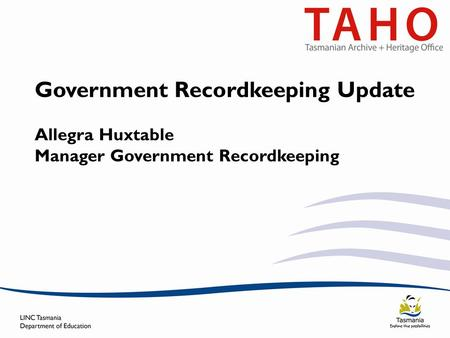 Government Recordkeeping Update Allegra Huxtable Manager Government Recordkeeping.