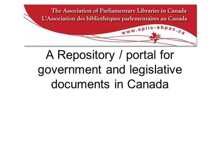 A Repository / portal for government and legislative documents in Canada.