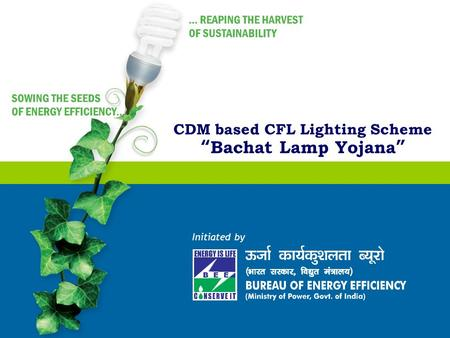 "CDM based CFL Lighting Scheme ""Bachat Lamp Yojana"" Initiated by."