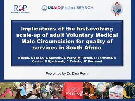 Implications of the fast-evolving scale-up of adult Voluntary Medical Male Circumcision for quality of services in South Africa D Rech, S Frade, A Spyrelis,
