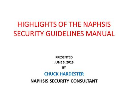 HIGHLIGHTS OF THE NAPHSIS SECURITY GUIDELINES MANUAL