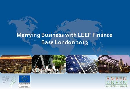 Marrying Business with LEEF Finance Base London 2013.