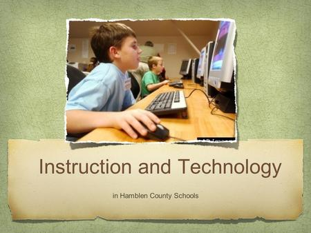 Instruction and Technology in Hamblen County Schools.