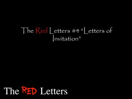"The Red Letters #4 ""Letters of Invitation"". Répondez, s'il vous plaît Reply, if you please."