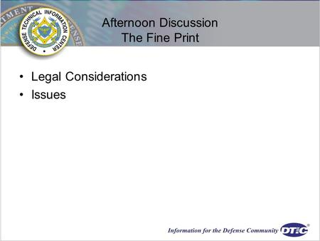 Afternoon Discussion The Fine Print Legal Considerations Issues.