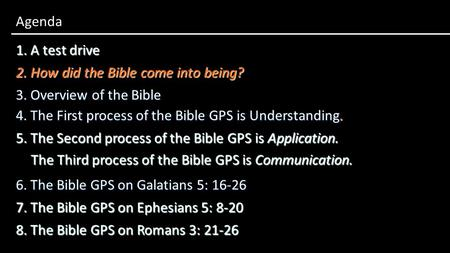 Agenda 1. A test drive 2. How did the Bible come into being?