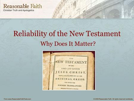 Reliability of the New Testament Why Does It Matter?