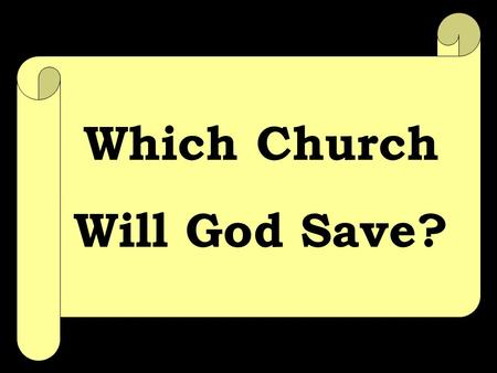 "Which Church Will God Save?. What do we mean by ""church""?  Grk, ""ekklesia, from ek, 'out of,' and klesis, 'a calling' (kaleo, 'to call')"", Vine's  Found."