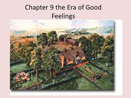 Chapter 9 the Era of Good Feelings. Post War of 1812 There is a grater focus on west ward expansion. The Anglo American Conference was held to determine.
