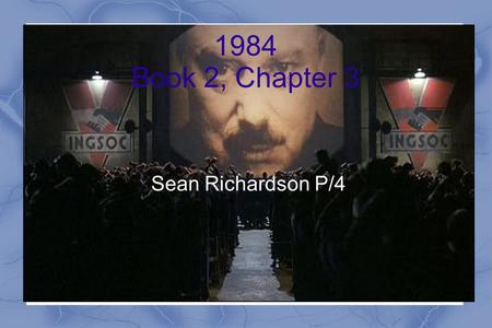 1984 Book 2, Chapter 3 Sean Richardson P/4. Character Analysis Julia - At first, we believe Julia hates Winston and may even be part of the Thought Police,