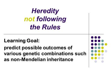 Heredity not following the Rules