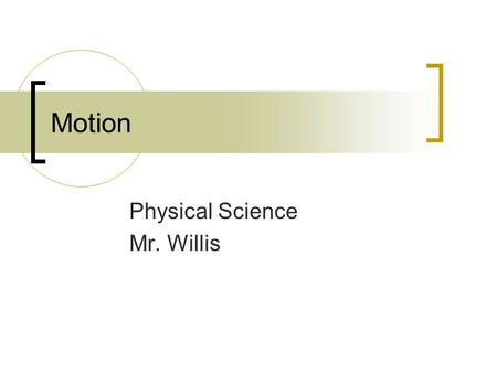 Physical Science Mr. Willis