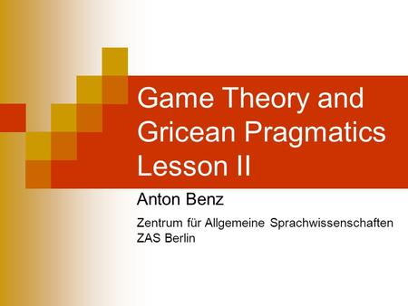 the presuppositions of the game theory The critic may respond that the game theorist's victory in the debate is at best pyrrhic, since it is bought at the cost of reducing the propositions of game theory to the status of 'mere' tautologies.