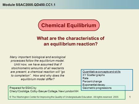 1 What are the characteristics of an equilibrium reaction? Many important biological and ecological processes follow the equilibrium model. Until now,