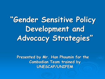 """Gender Sensitive Policy Development and Advocacy Strategies"""