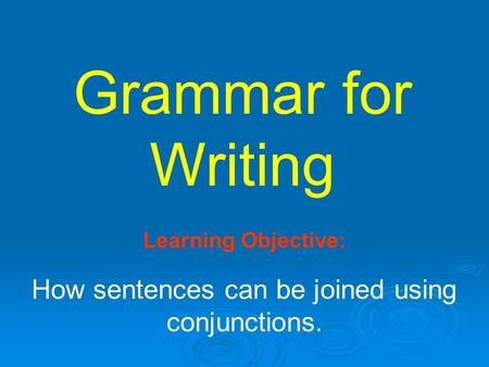 How sentences can be joined using conjunctions.