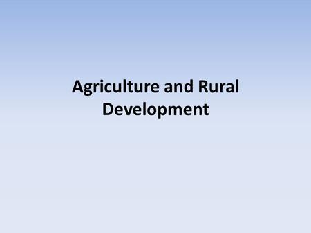 Agriculture and Rural Development. The agricultural and development sector is the foundation of the Tanzania economy, accounting for 45% of total gross.