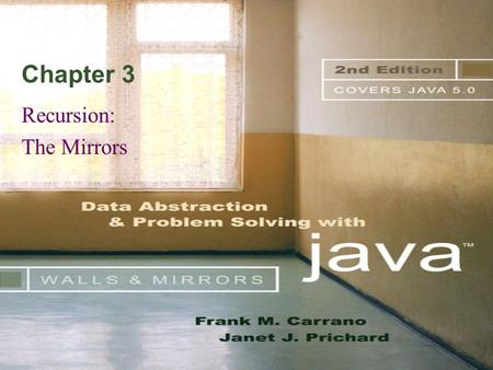 Chapter 3 Recursion: The Mirrors. © 2004 Pearson Addison-Wesley. All rights reserved 3-2 Recursive Solutions Recursion –An extremely powerful problem-solving.