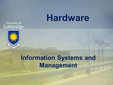 Hardware Information Systems and Management. Hardware Any machinery (with digital circuits) that assists the input, processing, storage, and output activities.