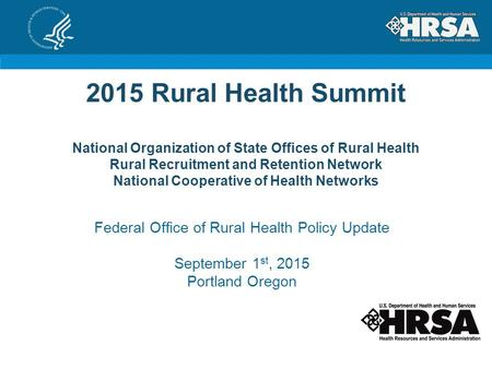2015 Rural Health Summit National Organization of State Offices of Rural Health Rural Recruitment and Retention Network National Cooperative of Health.