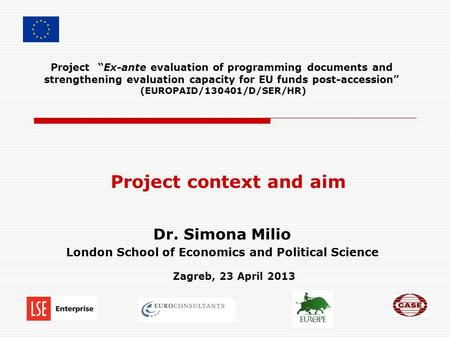 "Project ""Ex-ante evaluation of programming documents and strengthening evaluation capacity for EU funds post-accession"" (EUROPAID/130401/D/SER/HR) Project."