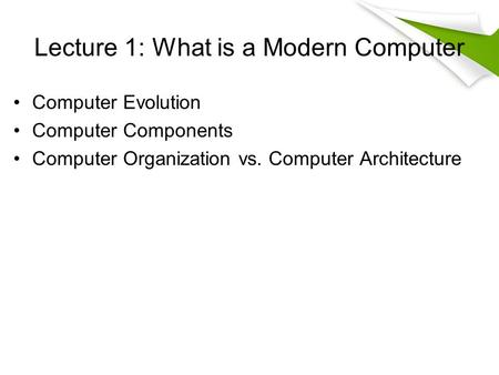 Lecture 1: What is a Modern Computer