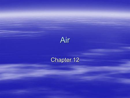 Air Chapter 12. What Causes Air Pollution  1273- King Edward I banned burning lignite (a form of dirty coal) because of air pollution.  Air pollution-