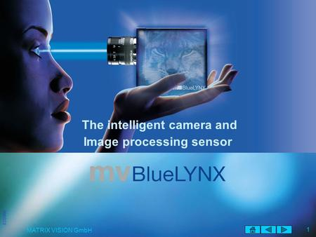 02/2008 MATRIX VISION GmbH 1 Presentation The intelligent camera and Image processing sensor.