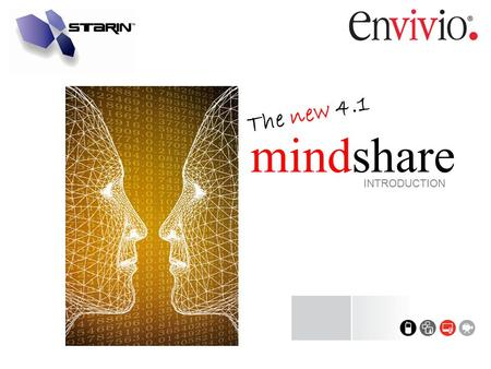 INTRODUCTION mindshare The new 4.1. mindshare MINDSHARE Webcasting Solution New hardware New Software New Offer New Program.