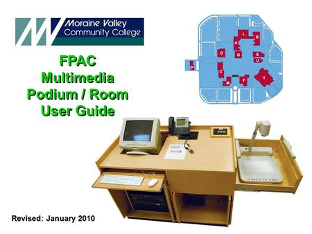 Revised: January 2010 FPAC Multimedia Podium / Room User Guide FPAC Multimedia Podium / Room User Guide.
