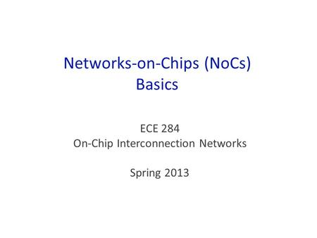 Networks-on-Chips (NoCs) Basics