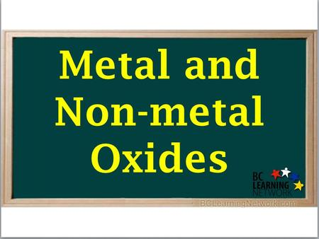 Metal and Non-metal Oxides. An oxide is a compound of oxygen and one or more other elements.