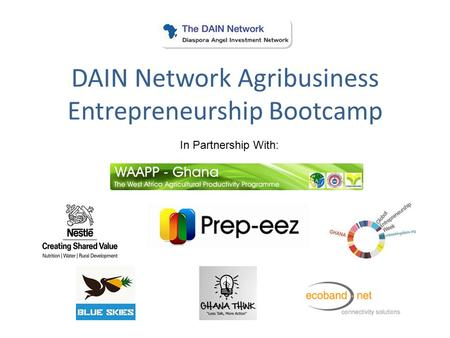 DAIN Network Agribusiness Entrepreneurship Bootcamp In Partnership With: