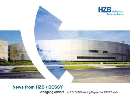 News from HZB / BESSY Wolfgang Anders at ESLS-RF Meeting September 2010 Trieste.