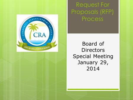 Request For Proposals (RFP) Process Board of Directors Special Meeting January 29, 2014.