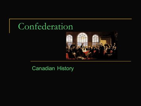 Confederation Canadian History. British North America Before Confederation British North America was divided into 5 separate colonies: 1.The Province.