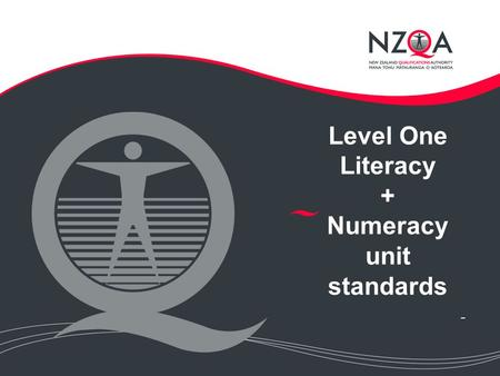 Level One Literacy + Numeracy unit standards -. Contents New requirements for secondary schools Unit standard titles Design Naturally occurring evidence.