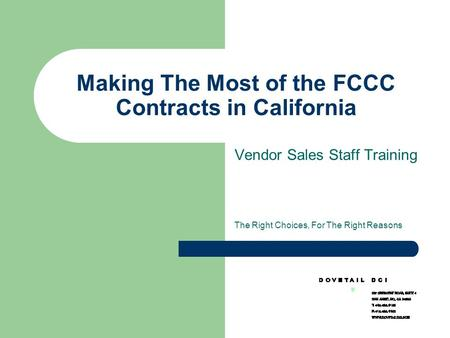 Making The Most of the FCCC Contracts in California Vendor Sales Staff Training The Right Choices, For The Right Reasons.