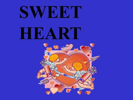 SWEET HEART. THE HEART The heart is a cone shaped muscular organ It is normally placed on the left side of the chest and is of the size of a closed fist.