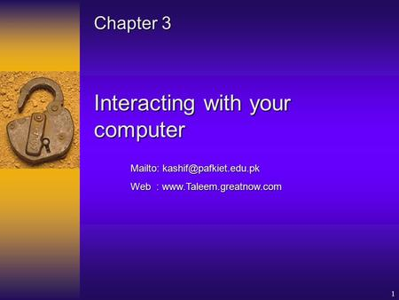 1 Interacting with your computer Chapter 3 Mailto: Web :