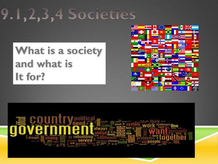 A society is like a puzzle, it is made of different pieces. Those pieces are: Economics Government Varieties of religions Education Recreation and play.