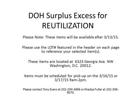 DOH Surplus Excess for REUTILIZATION Please Note: These items will be available after 3/13/15. Please use the LOT# featured in the header on each page.