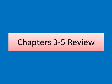Chapters 3-5 Review. A business transaction affects at least how many accounts? A.One B.Two C.Three D.Four 1.