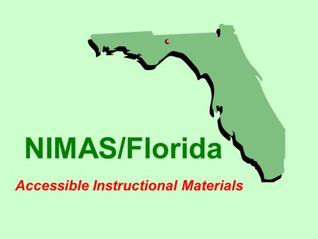 NIMAS/Florida Accessible Instructional Materials.