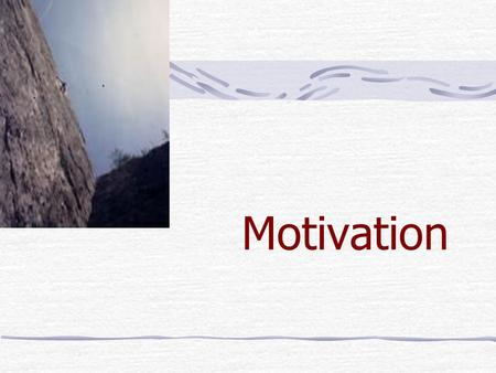 Motivation What is motivation? Why motivation? Importance of motivation Better motivation How to be motivated?