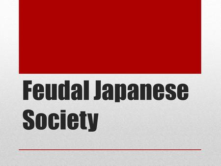 Feudal Japanese Society. The Rise of Feudalism Historians believe that three factors led to the rise of feudalism in Japan during the twelfth century.