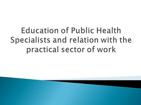 "2 Once the activities within the Project TEMPUS in 2010 ""Master Programmes in Public Health and Social Services"" have been launched, it was created, in."