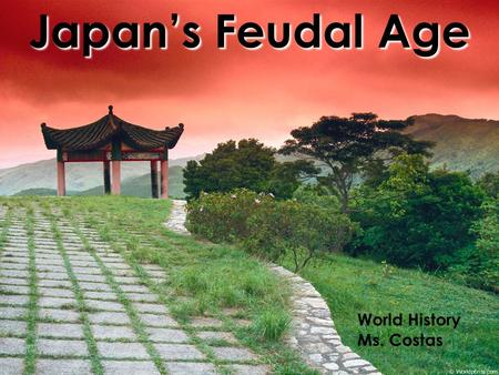 Japan's Feudal Age World History Ms. Costas. Japan Falls into a Time of Trouble  Towards the end of the Heian period, Japan fell into political turmoil.